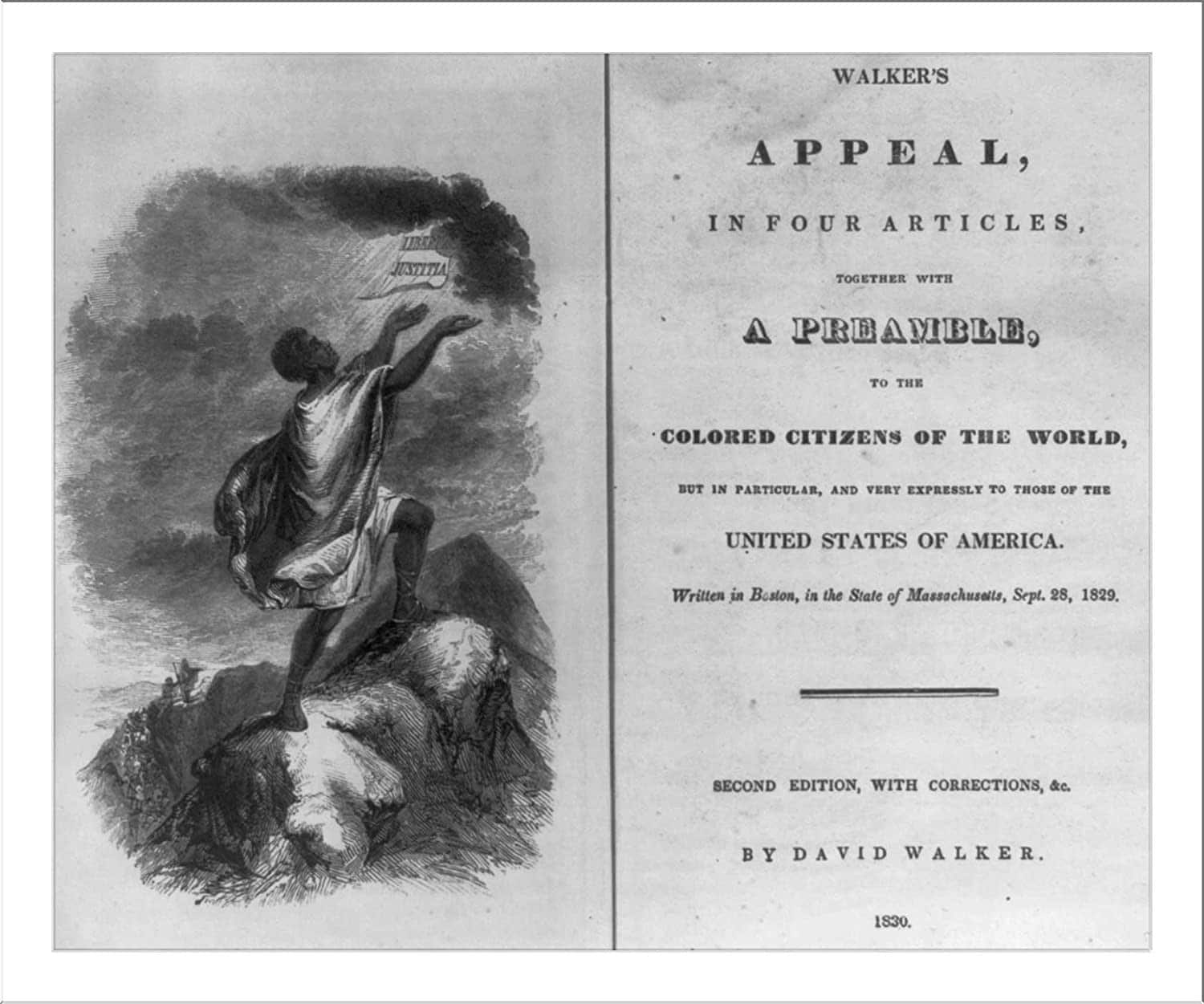 Walker's Appeal in Four Articles, Together with a Preamble. To the Colored Citizens of the World, but in Particular, and Very Expressly, to Those of the United States of America, 1830, image courtesy of the Library of Congress, LC-USZ62-63775.